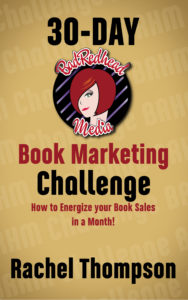 BadRedhead Media 30-Day Book Marketing Challenge, Rachel Thompson